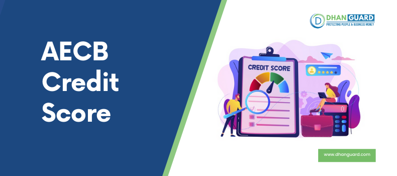 Knowing all about AECB Credit Score (Al Etihad Credit Bureau)