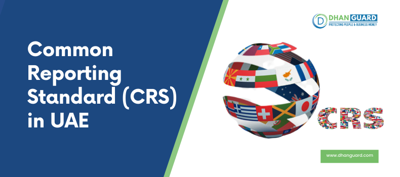 Everything you need to know about CRS (Common Reporting Standard) in UAE