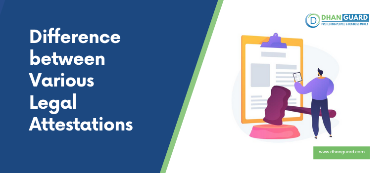 What are the differences between various Legal Attestations?