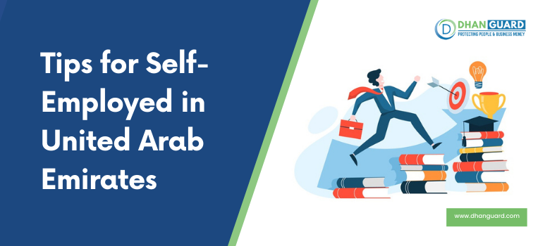 An Overview on Tips for Self-Employed in United Arab Emirates