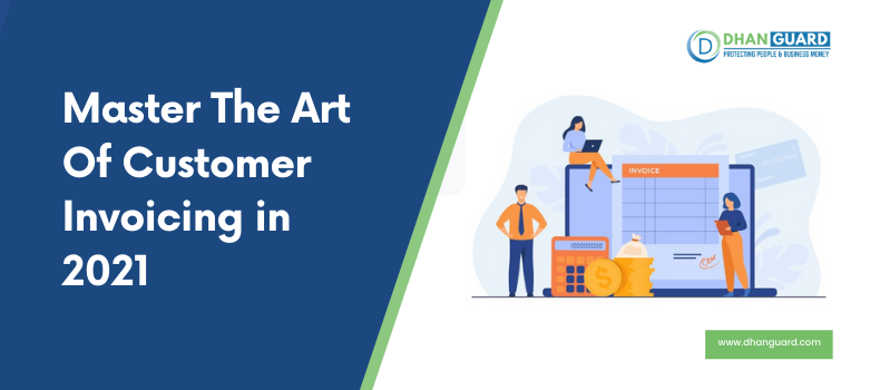 Master the Art of Customer Invoicing in 2021