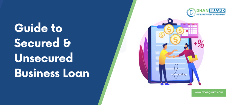 Dhanguard's Guide to Secured & Unsecured Business Loan