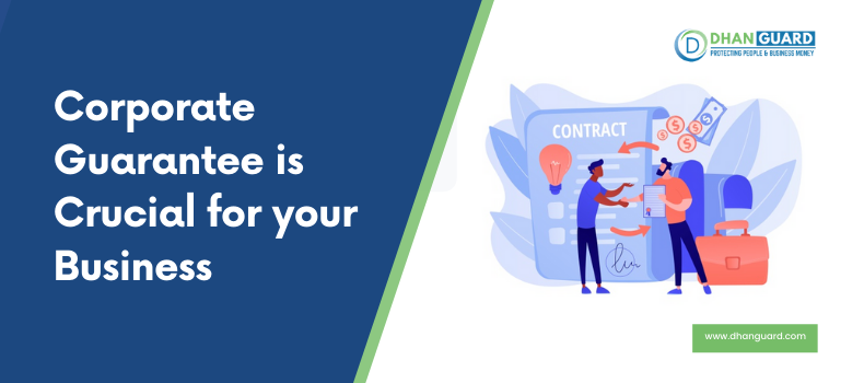 Corporate Guarantee is Crucial to your Business. Learn Why!