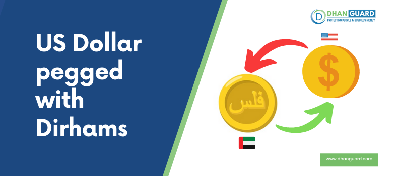 A FoolProof Guide to US Dollar Pegged with UAE Dirhams