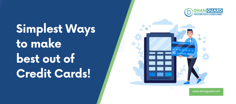 Simplest Ways to make best out of Credit Cards!