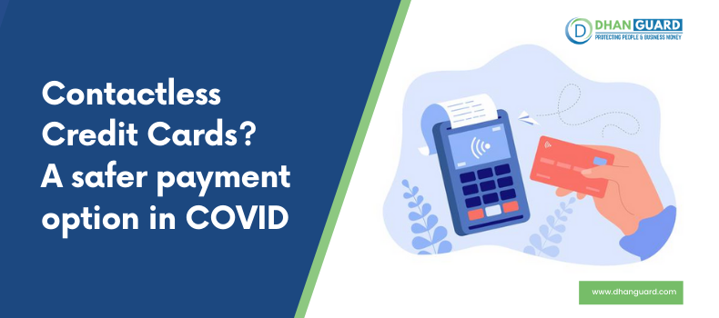 Contactless Credit Cards? A safer payment option in COVID