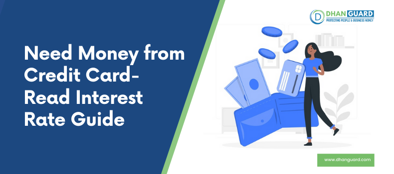 Need Money from Credit Card – Read Interest Rate Guide