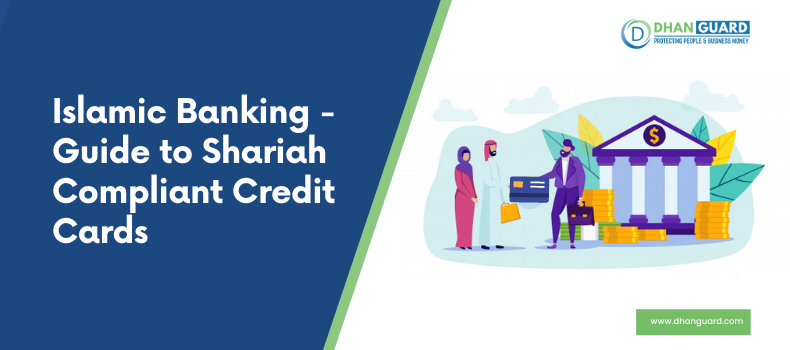 Islamic Banking – Your Guide to Shariah Compliant Credit Cards
