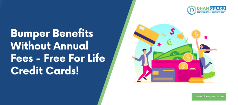 Bumper Benefits Without Annual Fees – Free For Life Credit Cards