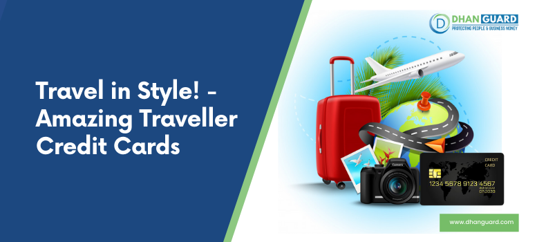 Travel in Style! – Amazing Travel Credit Cards