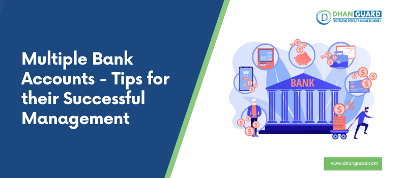 Multiple Bank Accounts – Tips for their Successful Management