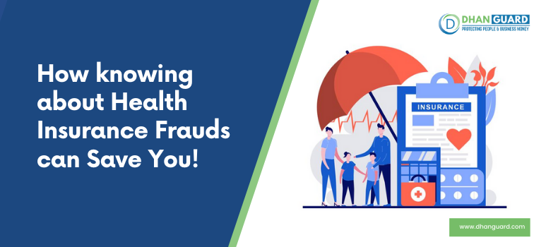 How Knowing about Health Insurance Frauds, can Save You!