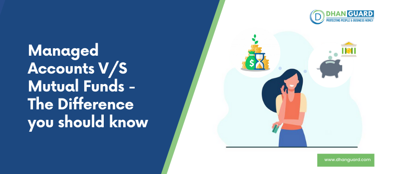 Managed Accounts V/S Mutual Funds – The Difference you should know