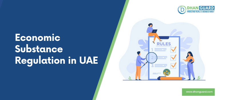 Economic Substance Regulation in UAE – Why it is important for your Business?