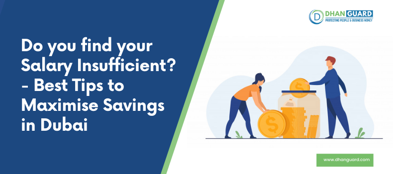 Do you find your Salary Insufficient? Best Tips to Maximize Savings in Dubai