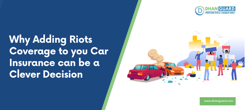Why Adding Riots Coverage to your Car Insurance can be a Clever Decision
