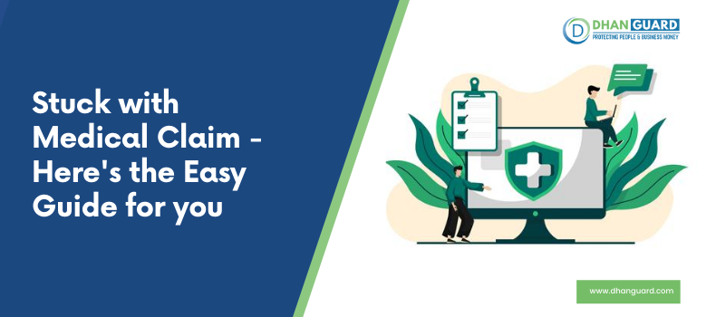 Stuck with Medical Claim – Here's the Easy Guide for you