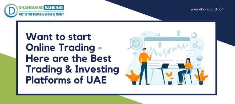 Want to start Online Trading – Here are the Best Trading & Investing Platforms of UAE