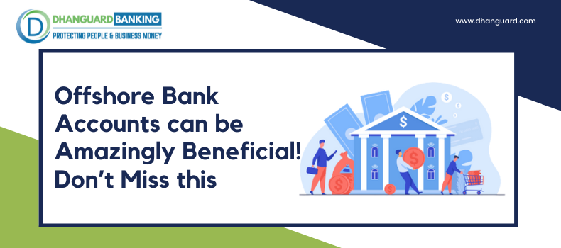 Offshore Bank Accounts can be Amazingly Beneficial! Don't Miss this