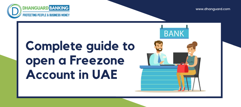 Complete Guide to Opening a Free Zone Business Bank Account in UAE
