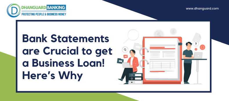 Bank Statements are Crucial to get a Business Loan! Here's Why