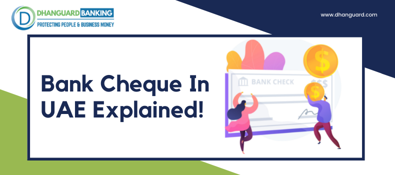 Bank Cheques in UAE Explained!