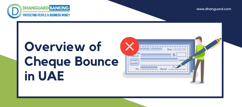Things you should know about Cheque Bounce in UAE